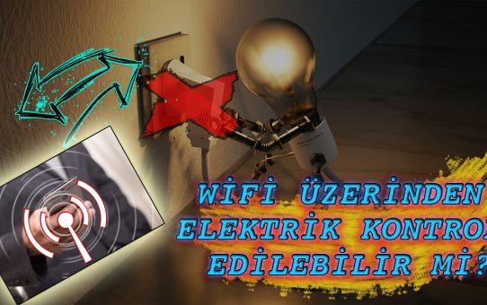 Elektriği Wifi Üzerinden Nasıl Kontrol Ederiz?